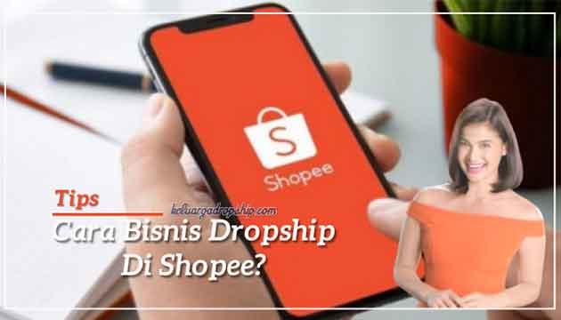 cara-bisnis-dropship-di-shopee
