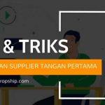 Menentukan Supplier Dropship Tangan Pertama